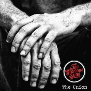 The Glorious Sons - The Union (Cover 300dpi)